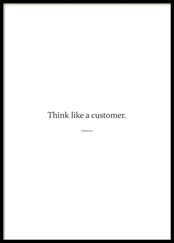 Poster, Think like a customer, White